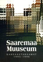 Saaremaa Muuseumi kaheaastaraamat 1995 - 1996