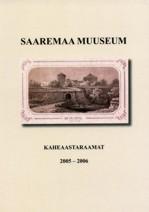 Saaremaa Muuseumi kaheaastaraamat 2005-2006