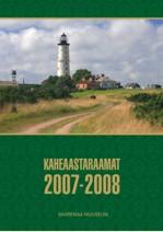 Saaremaa Muuseum. Kaheaastaraamat 2007–2008