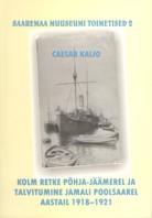 Kolm retke Pőhja-Jäämerel ja talvitumine Jamali poolsaarel aastail 1918–1921