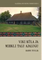 Viki küla ja Mihkli talu ajalugu